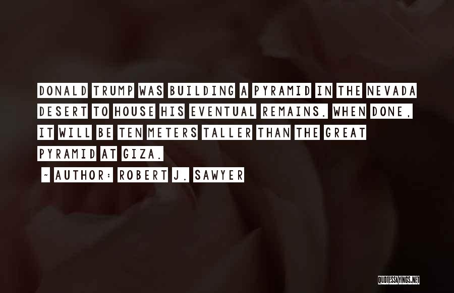 Building Your Own House Quotes By Robert J. Sawyer