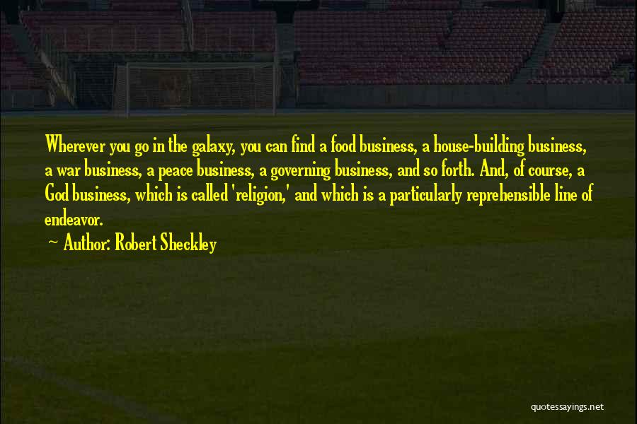 Building Your Own House Quotes By Robert Sheckley