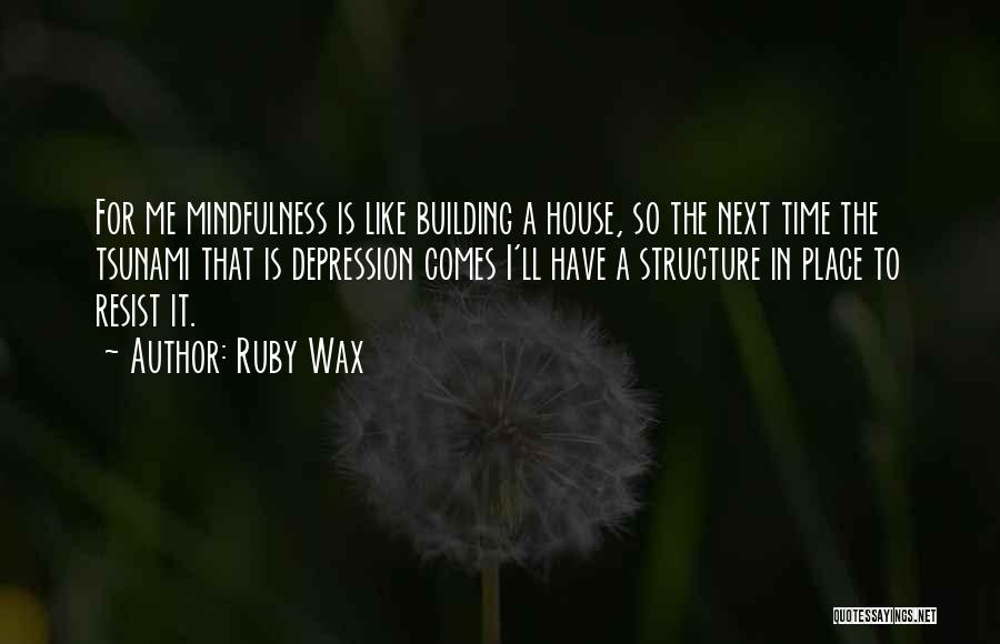 Building Your Own House Quotes By Ruby Wax