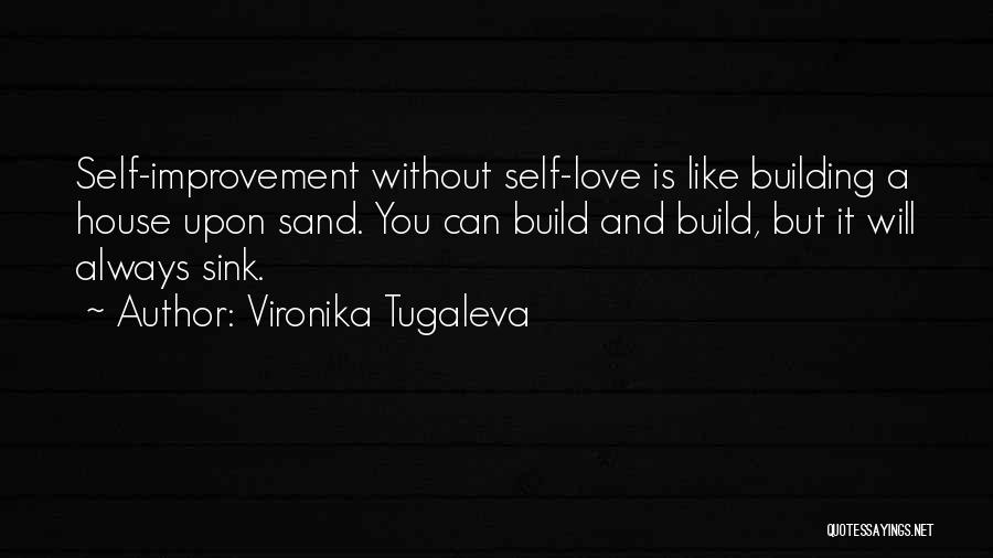 Building Your Own House Quotes By Vironika Tugaleva