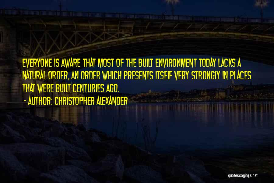 Built Environment Quotes By Christopher Alexander