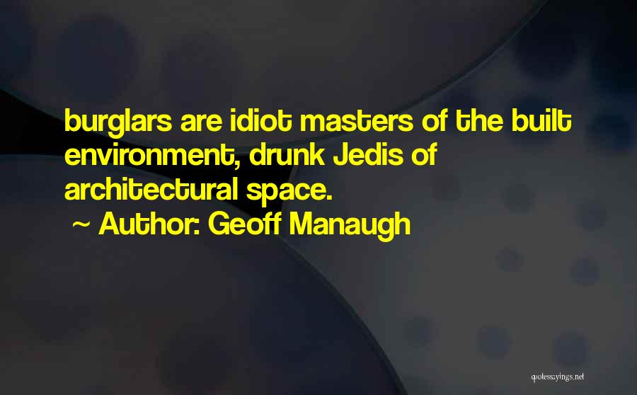 Built Environment Quotes By Geoff Manaugh