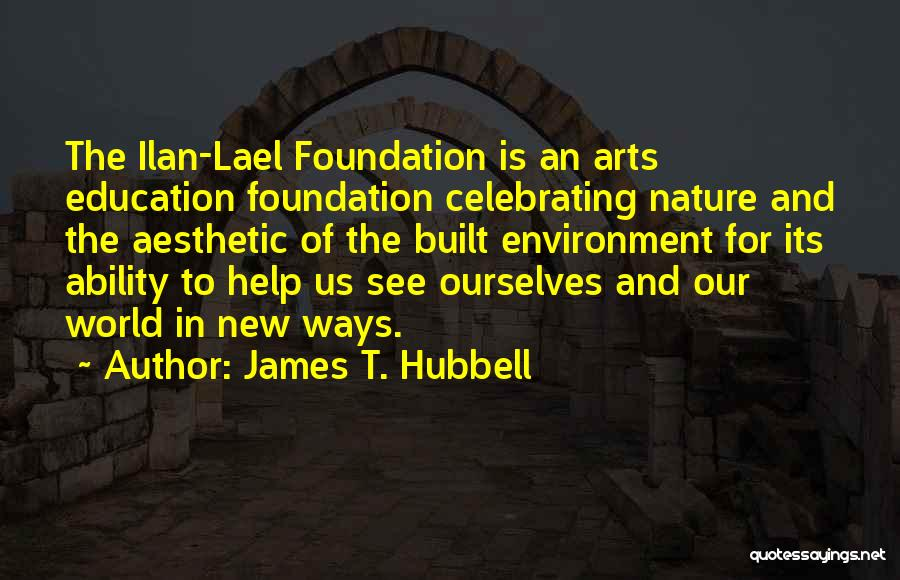 Built Environment Quotes By James T. Hubbell