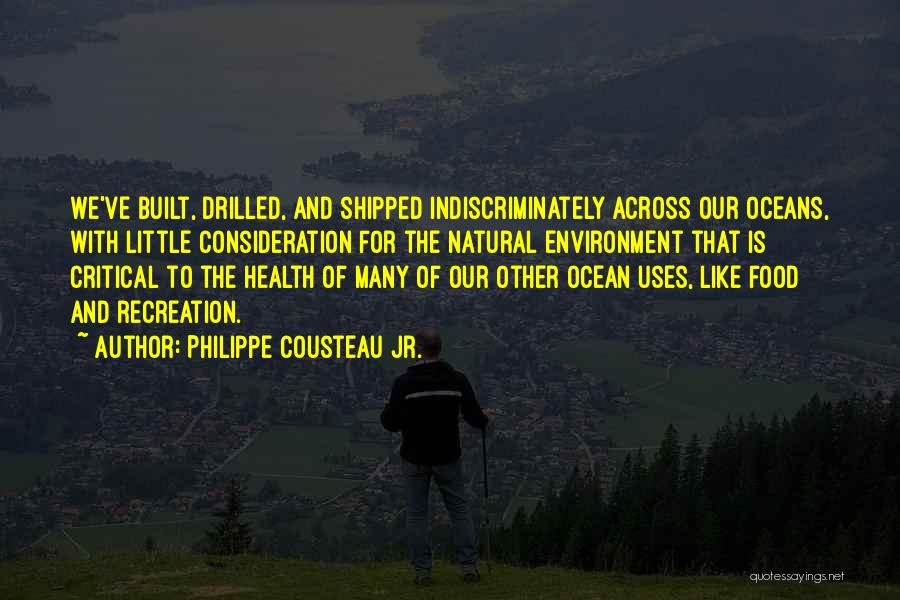 Built Environment Quotes By Philippe Cousteau Jr.
