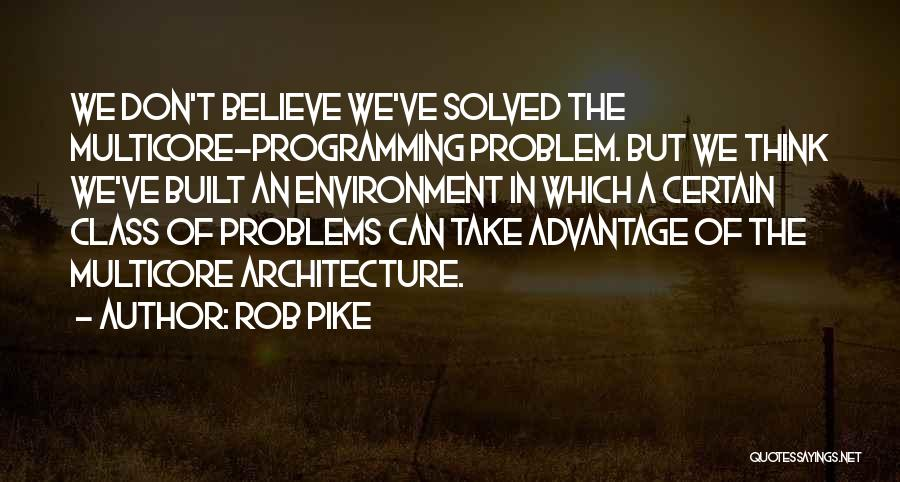 Built Environment Quotes By Rob Pike