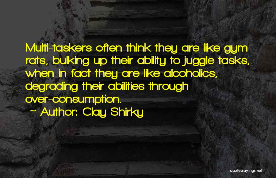 Bulking Up Quotes By Clay Shirky