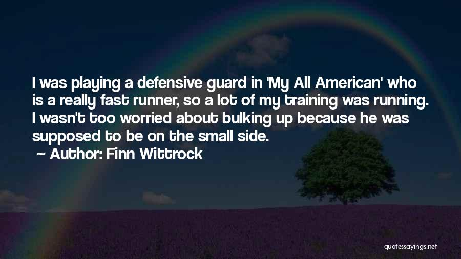 Bulking Up Quotes By Finn Wittrock