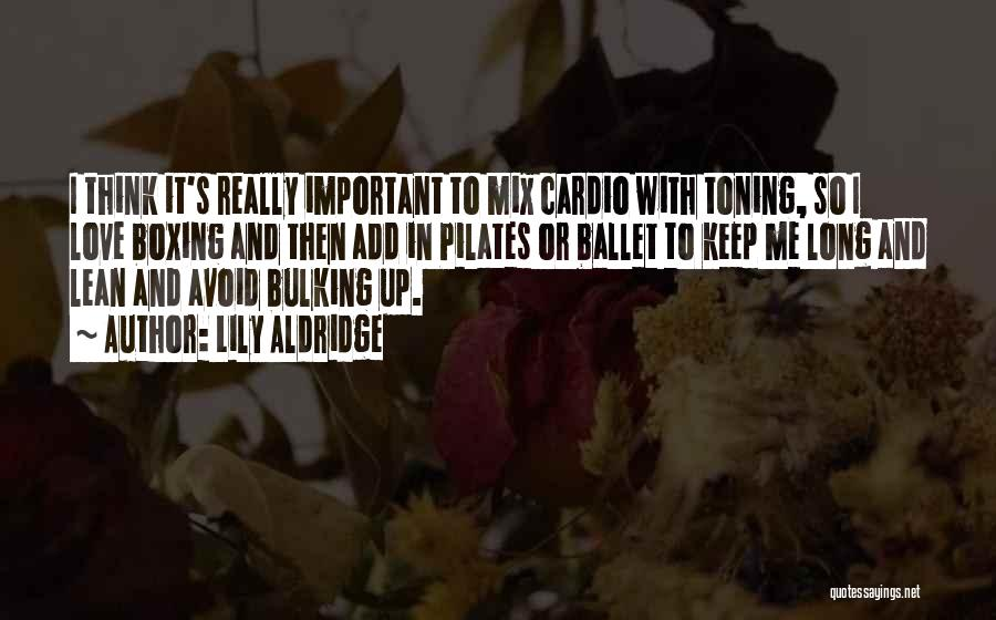 Bulking Up Quotes By Lily Aldridge