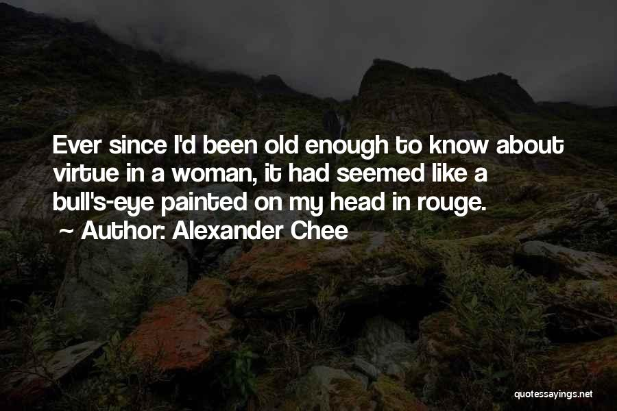 Bull Quotes By Alexander Chee