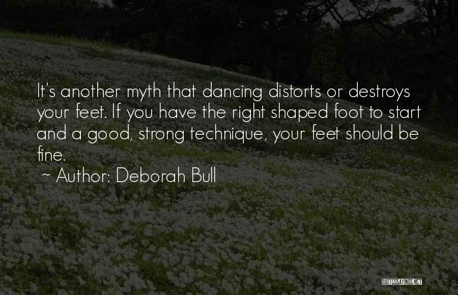 Bull Quotes By Deborah Bull