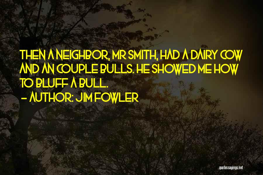 Bull Quotes By Jim Fowler