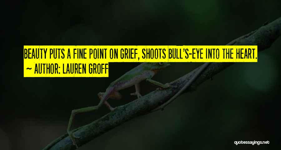 Bull Quotes By Lauren Groff