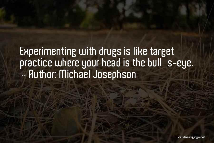 Bull Quotes By Michael Josephson