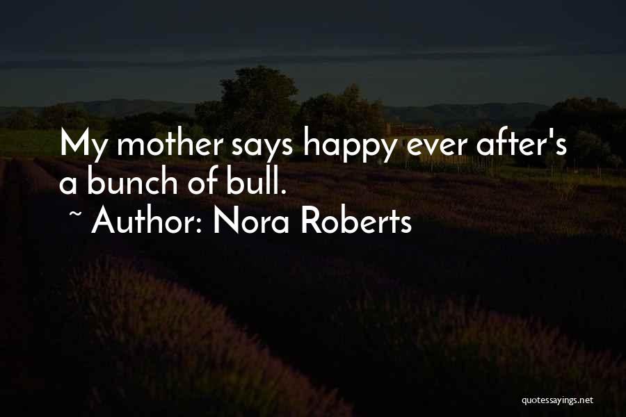 Bull Quotes By Nora Roberts