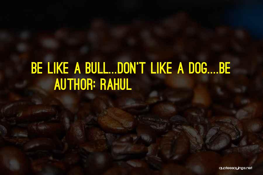Bull Quotes By Rahul