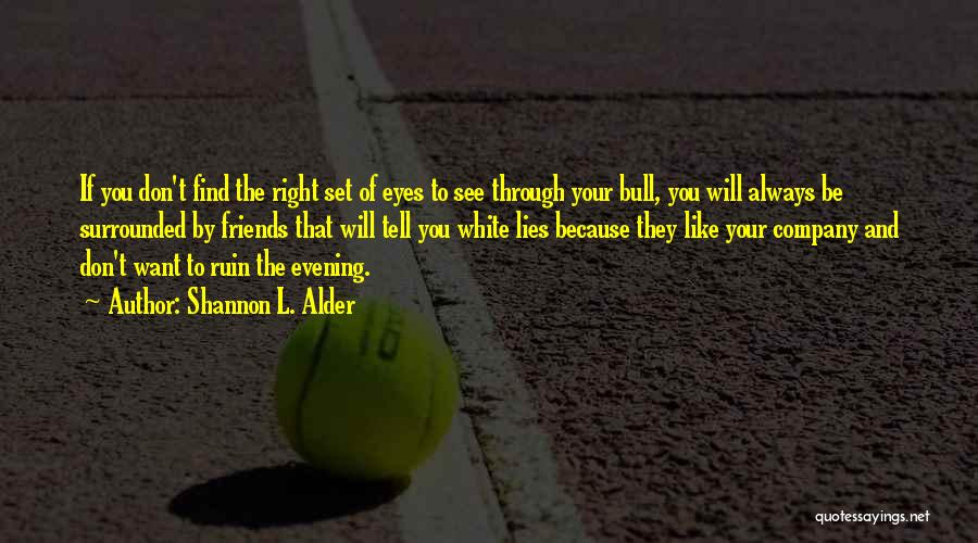Bull Quotes By Shannon L. Alder