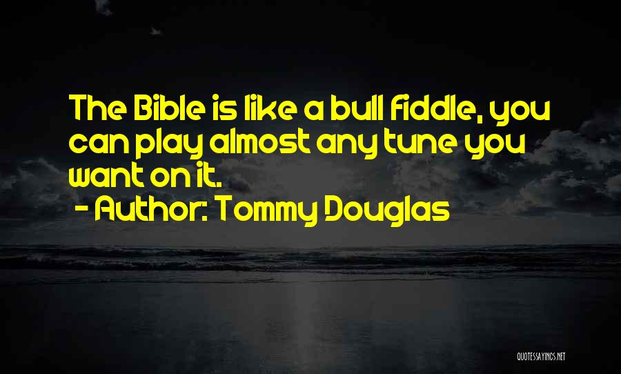 Bull Quotes By Tommy Douglas
