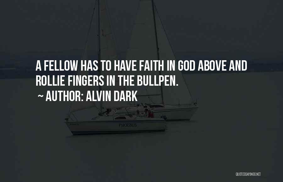 Bullpen Quotes By Alvin Dark