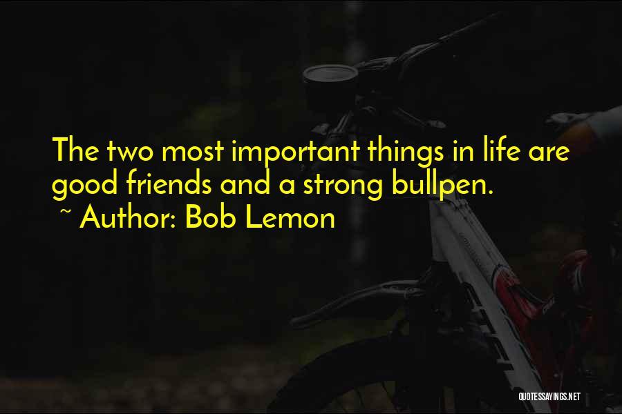 Bullpen Quotes By Bob Lemon