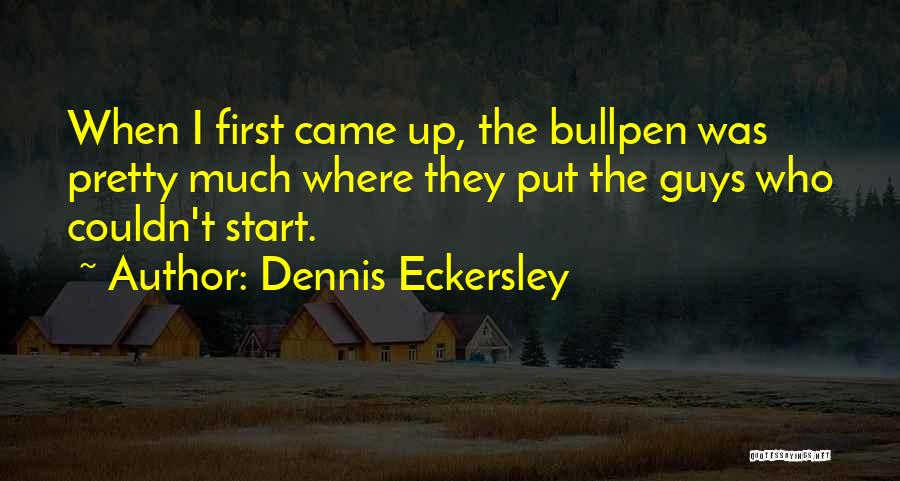 Bullpen Quotes By Dennis Eckersley