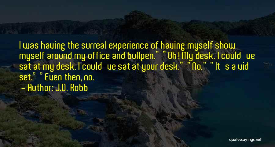 Bullpen Quotes By J.D. Robb