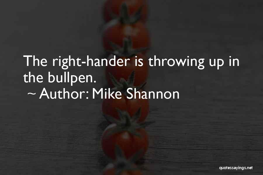 Bullpen Quotes By Mike Shannon