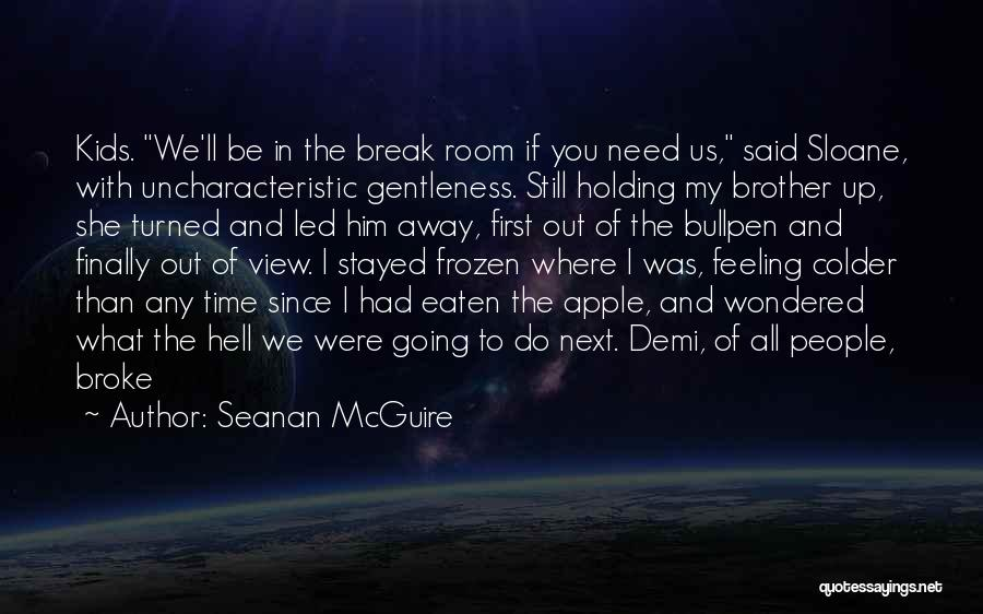 Bullpen Quotes By Seanan McGuire