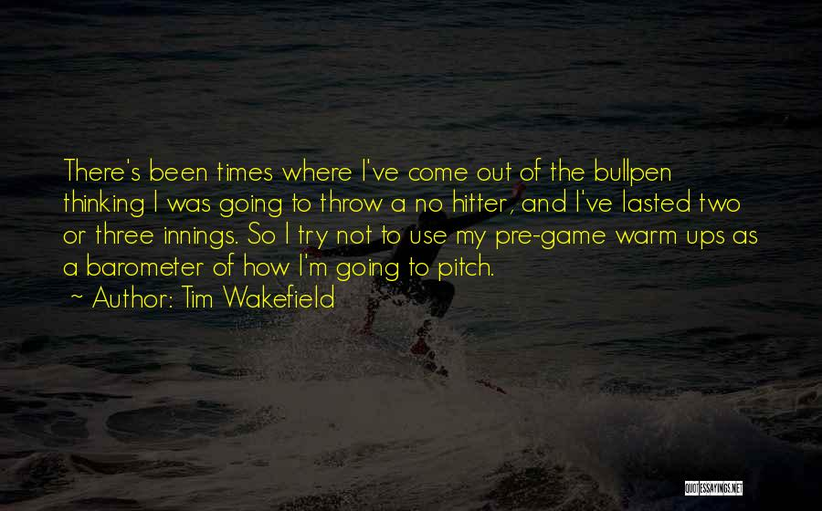 Bullpen Quotes By Tim Wakefield