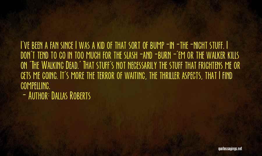 Bump In The Night Quotes By Dallas Roberts