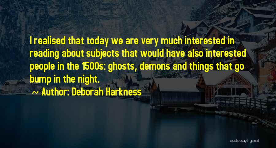 Bump In The Night Quotes By Deborah Harkness