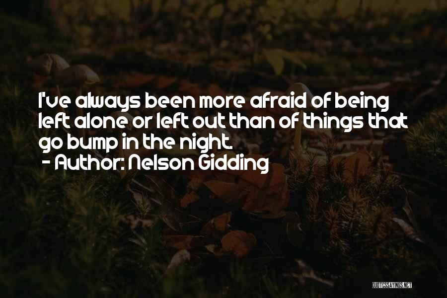 Bump In The Night Quotes By Nelson Gidding