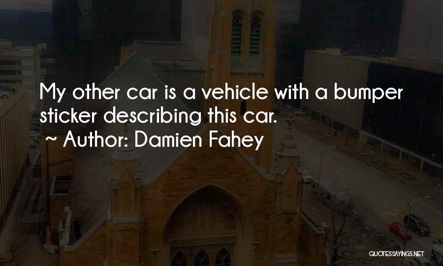 Bumper Car Quotes By Damien Fahey