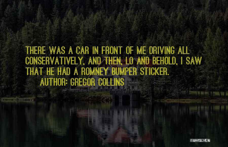 Bumper Car Quotes By Gregor Collins