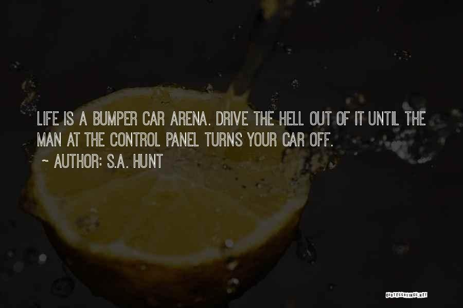 Bumper Car Quotes By S.A. Hunt