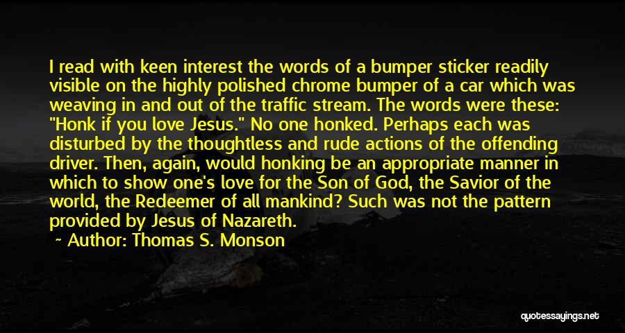 Bumper Car Quotes By Thomas S. Monson