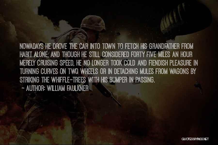Bumper Car Quotes By William Faulkner
