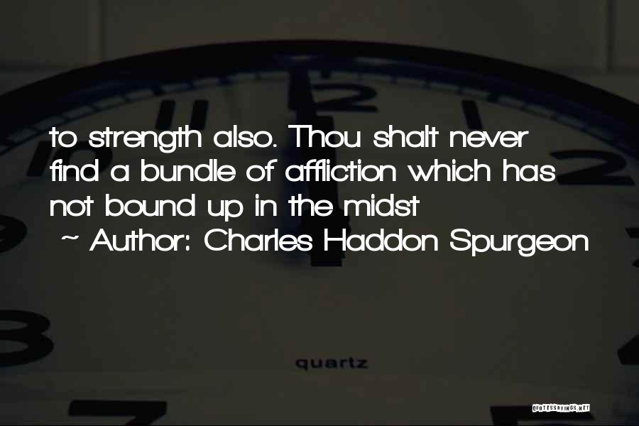 Bundle Up Quotes By Charles Haddon Spurgeon