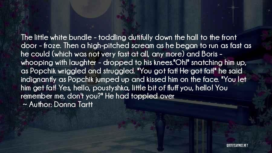 Bundle Up Quotes By Donna Tartt