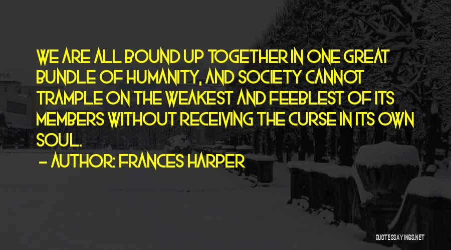 Bundle Up Quotes By Frances Harper