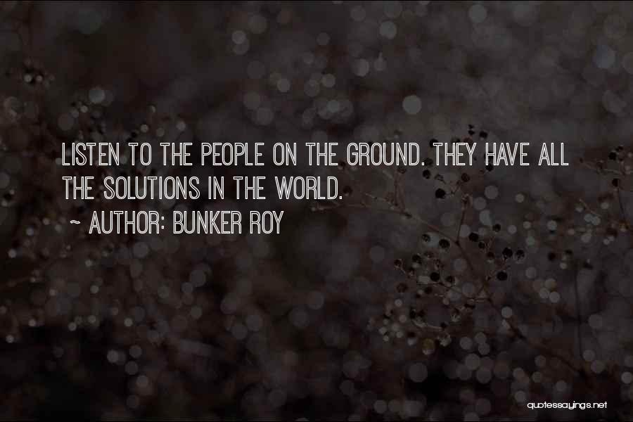 Bunker Roy Quotes 1316027
