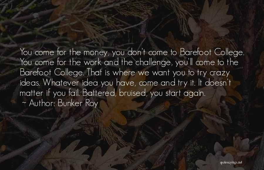 Bunker Roy Quotes 1863205