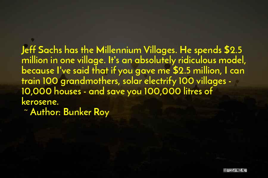 Bunker Roy Quotes 2046694