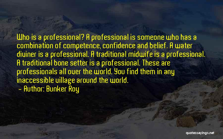 Bunker Roy Quotes 718234