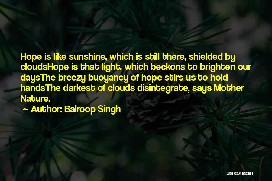 Buoyancy Quotes By Balroop Singh