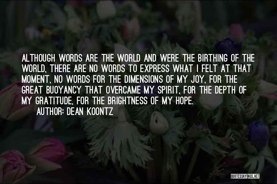 Buoyancy Quotes By Dean Koontz