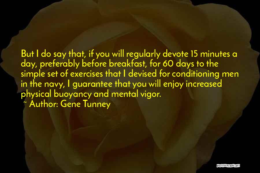 Buoyancy Quotes By Gene Tunney