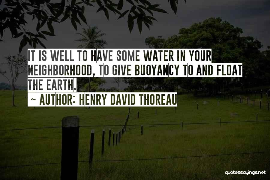 Buoyancy Quotes By Henry David Thoreau