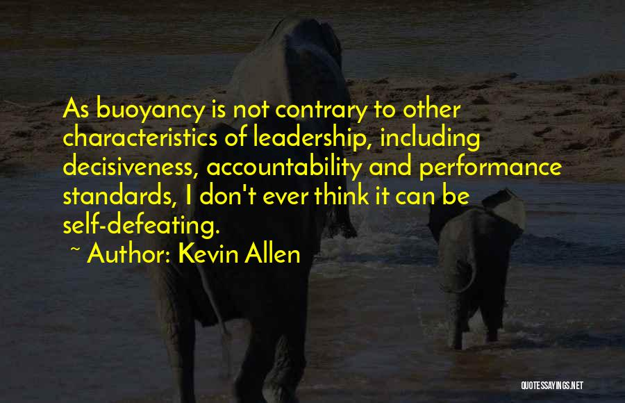 Buoyancy Quotes By Kevin Allen