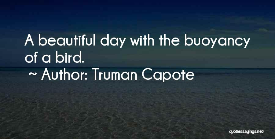 Buoyancy Quotes By Truman Capote