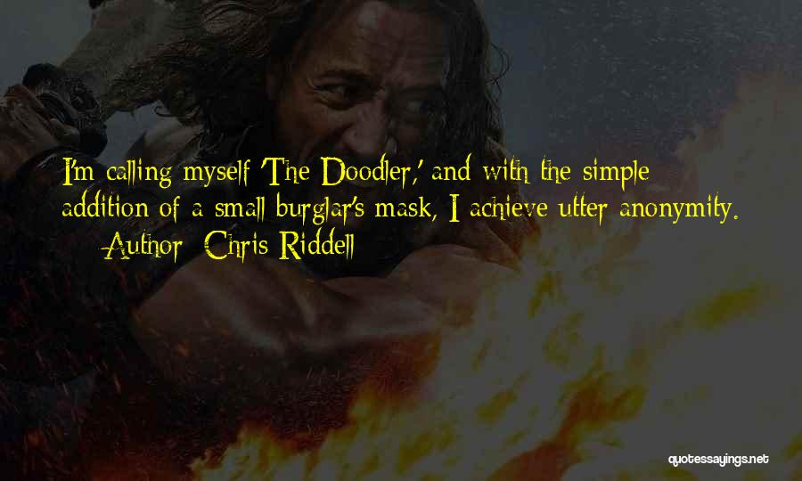 Burglar Quotes By Chris Riddell